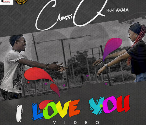 ClassiQ – I Love You FT. Avala | Audio Mp3 Download