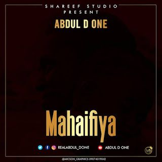 Abdul D. One – Mahaifiya – Audio Mp3 Download