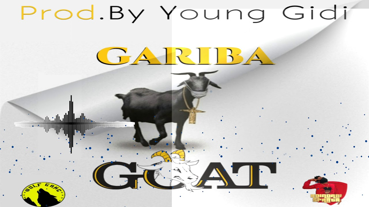 Gariba – GOAT Prod.By Young Gidi – Audio Mp3 Download