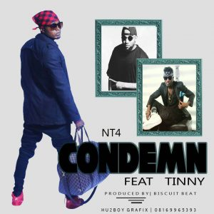 NT4 – Condemn Ft Tinny | Audio Mp3 Download