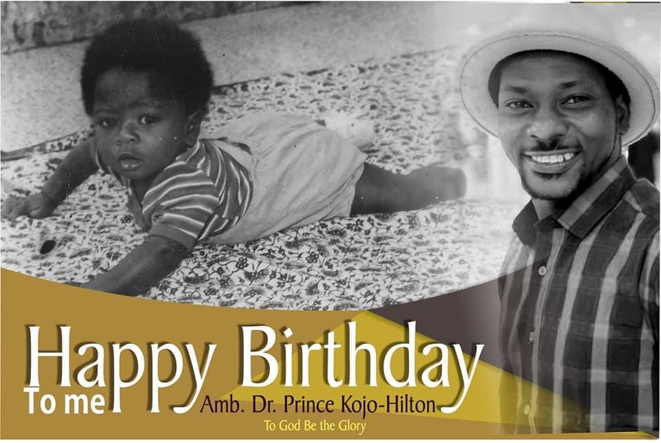 Amb. Dr. Prince Kojo-Hilton *TODAY IS MY BIRTHDAY